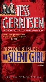 The Silent Girl (with Bonus Short Story Freaks) : Rizzoli and Isles Series : Book 9 - Tess Gerritsen