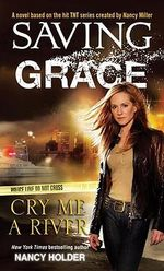 Saving Grace : Cry Me a River : Saving Grace - Nancy Holder