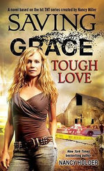 Saving Grace : Tough Love - Nancy Holder