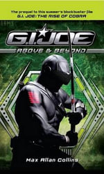 G.I. Joe : Above & Beyond - Max Allan Collins