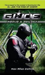 G.I. Joe : Above & Beyond - Max Allan Collins