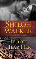 If You Hear Her : A Novel of Romantic Suspense - Shiloh Walker