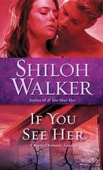 If You See Her : Ash Trilogy - Shiloh Walker