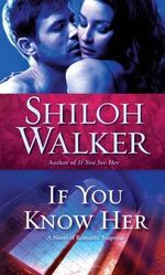 If You Know Her : Ash Trilogy - Shiloh Walker