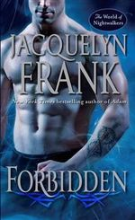 Forbidden : World of the Nightwalkers Series : Book 1 - Jacquelyn Frank