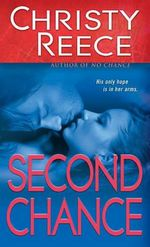 Second Chance : Last Chance Rescue Series : Book 5 - Christy Reece