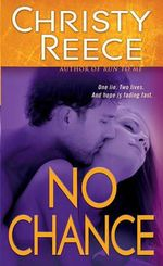No Chance : Last Chance Rescue Series : Book 4 - Christy Reece