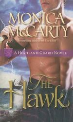 The Hawk : A Highland Guard Novel : Book 2 - Monica McCarty