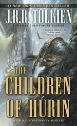The Tale of the Children of Hurin - J R R Tolkien