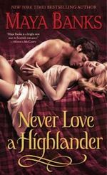 Never Love a Highlander : Highlander Series : Book 3 - Maya Banks