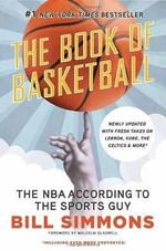 The Book of Basketball :  The NBA According to the Sports Guy - Bill Simmons