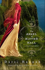 The Angel of Blythe Hall : A Historical Novel - Darci Hannah