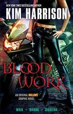 Blood Work : An Original Hollows Graphic Novel - Kim Harrison