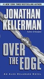Over the Edge : Alex Delaware Series : Book 3 - Jonathan Kellerman