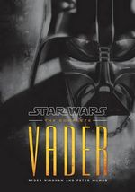 Star Wars : The Complete Vader - Ryder Windham