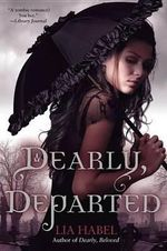 Dearly, Departed : A Zombie Novel - Lia Habel