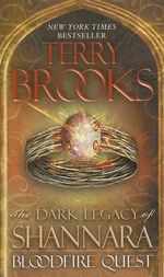 Bloodfire Quest : The Dark Legacy of Shannara - Terry Brooks