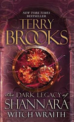 Witch Wraith : The Dark Legacy of Shannara - Terry Brooks