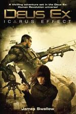 Deus Ex : Icarus Effect - James Swallow