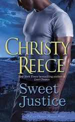 Sweet Justice : Last Chance Rescue Series : Book 7 - Christy Reece