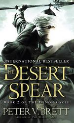 The Desert Spear - Peter V. Brett