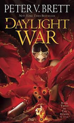 The Daylight War : Book Three of the Demon Cycle - Peter V Brett