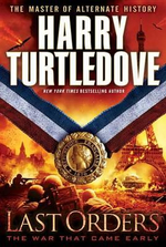 Last Orders : The War That Came Early - Harry Turtledove