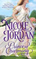 Princess Charming : Legendary Lovers Series : Book 1 - Nicole Jordan