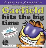 Garfield Hits the Big Time : His 25th Book - Jim Davis