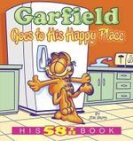 Garfield Goes to His Happy Place : His 58th Book - Jim Davis