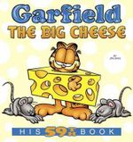 Garfield the Big Cheese : His 59th Book - Jim Davis