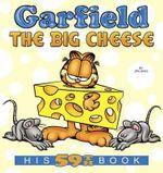 Garfield the Big Cheese : His 59th Book - Jim Davis
