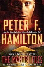 The Mandel Files, Volume 1 : Mindstar Rising & a Quantum Murder - Peter F Hamilton