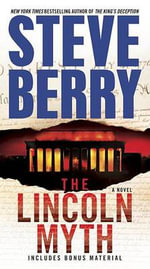 The Lincoln Myth : Cotton Malone Series : Book 9 - Steve Berry