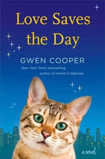 Love Saves the Day : A Novel - Gwen Cooper