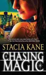 Chasing Magic : Downside Series : Book 5 - Stacia Kane