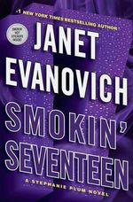 Smokin' Seventeen : Stephanie Plum Series : Book 17 (USA Edition) - Janet Evanovich