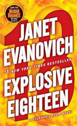 Explosive Eighteen : Stephanie Plum Series : Book 18 - Janet Evanovich