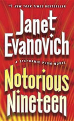 Notorious Nineteen : A Stephanie Plum Novel - Janet Evanovich