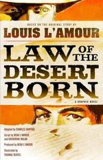 Law of the Desert Born : A Graphic Novel - Louis L'Amour