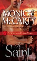 The Saint : A Highland Guard Novel : Book 5 - Monica McCarty