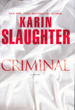 Criminal : A Novel - Karin Slaughter
