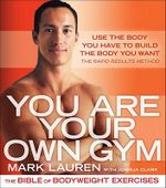 You are Your Own Gym : The Bible of Bodyweight Exercises - Mark Lauren