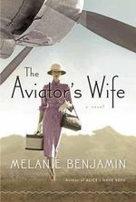 The Aviator's Wife : A Novel - Melanie Benjamin