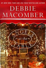 Angels at the Table : A Shirley, Goodness, and Mercy Christmas Story - Debbie Macomber