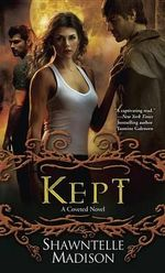Kept : A Coveted Novel - Shawntelle Madison