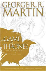 A Game of Thrones : The Graphic Novel: Volume Four - George R R Martin