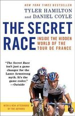 The Secret Race : Inside the Hidden World of the Tour de France - Tyler Hamilton