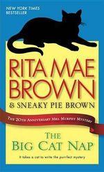The Big Cat Nap : The 20th Anniversary Mrs. Murphy Mystery - Rita Mae Brown