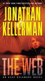 The Web : Alex Delaware Novels - Jonathan Kellerman